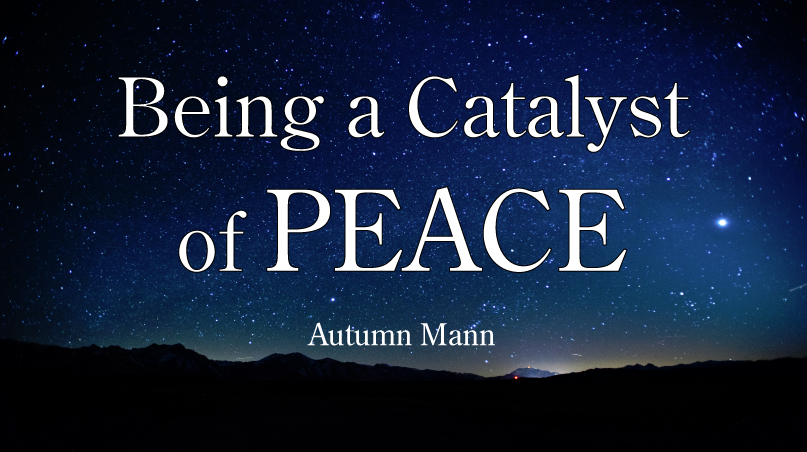 Being a Catalyst of Peace