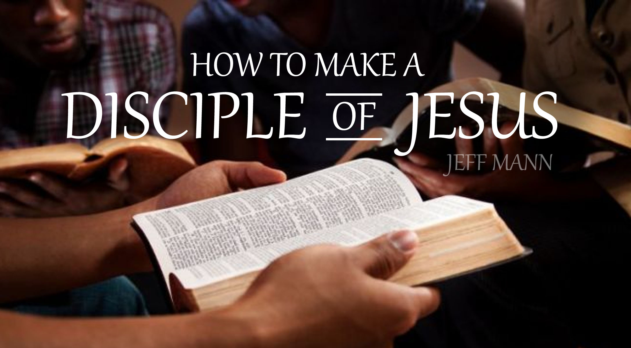 How To Make A Disciple Of Jesus