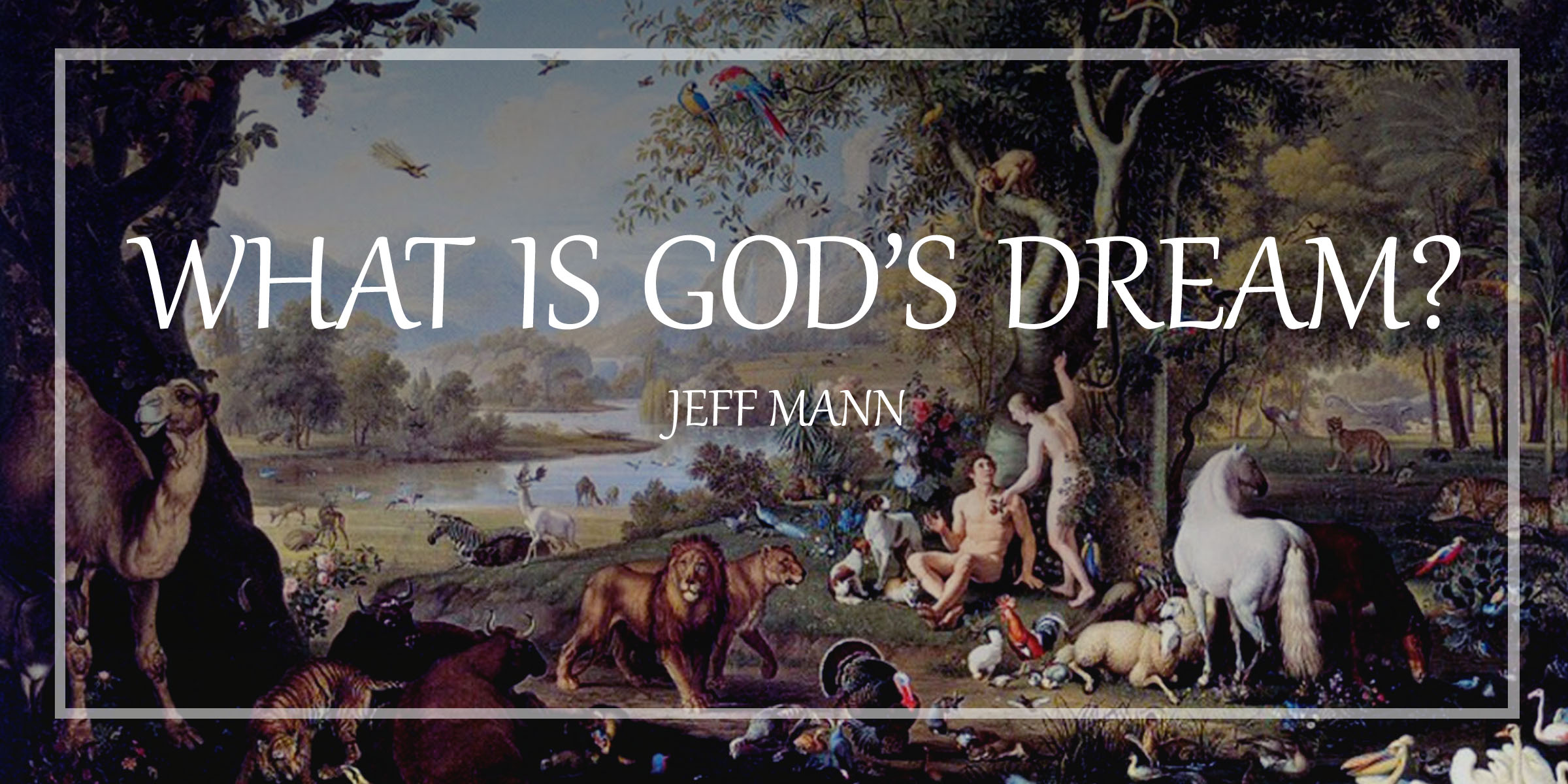 What is God's Dream?