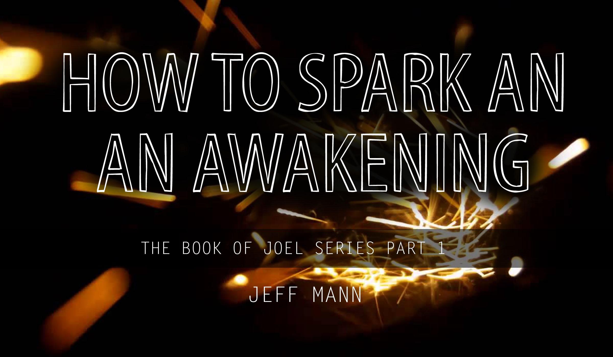 How to Spark an Awakening