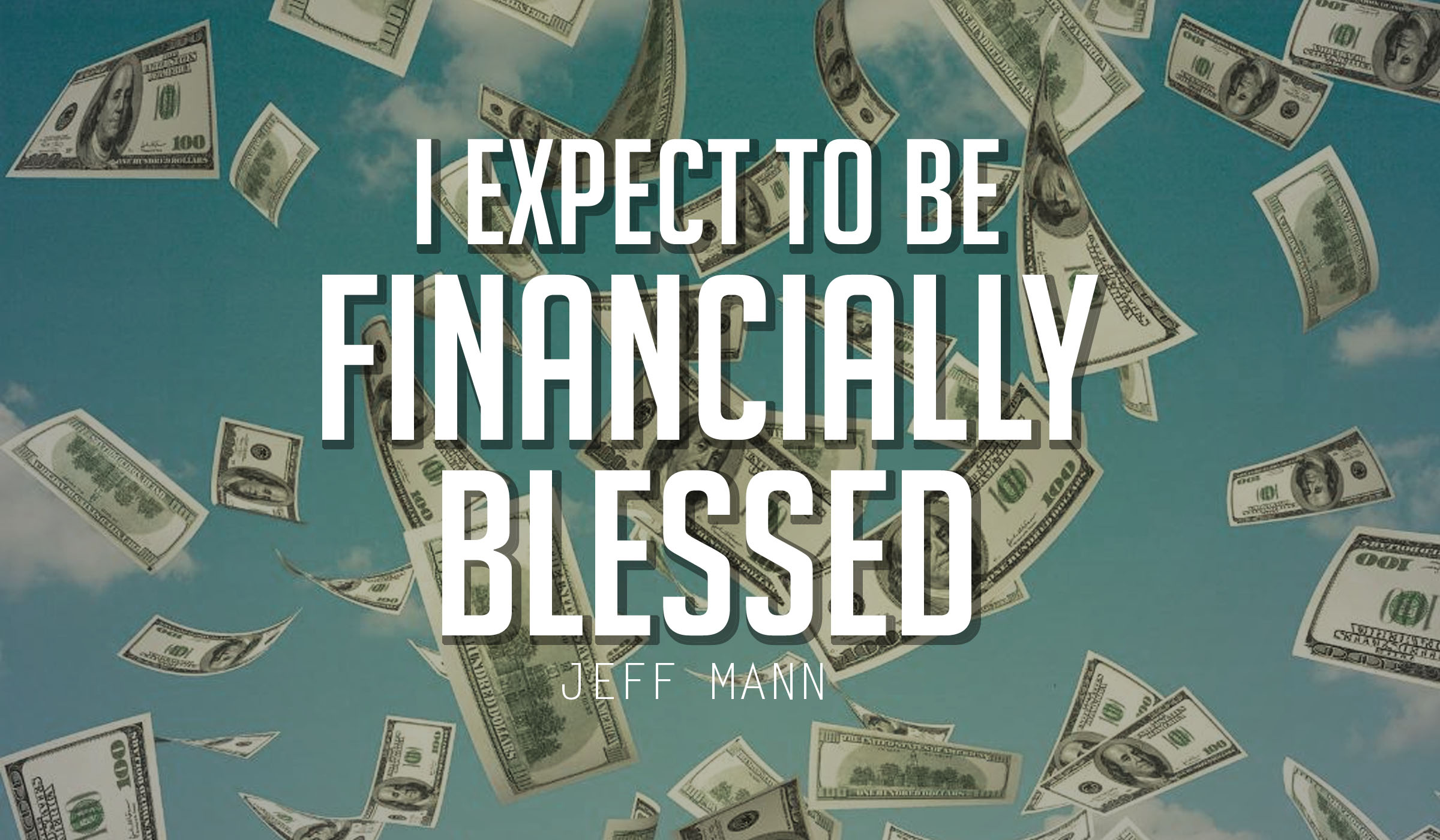 I Expect To Be Financially Blessed