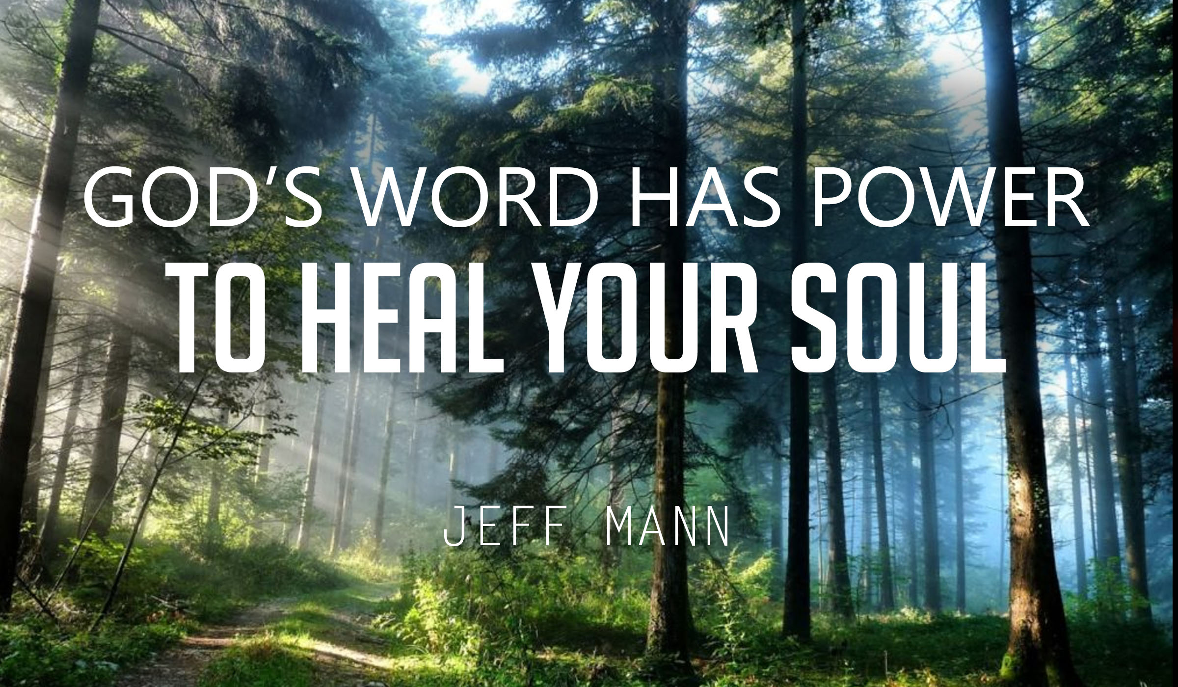 God's Word Has Power To Heal Your Soul