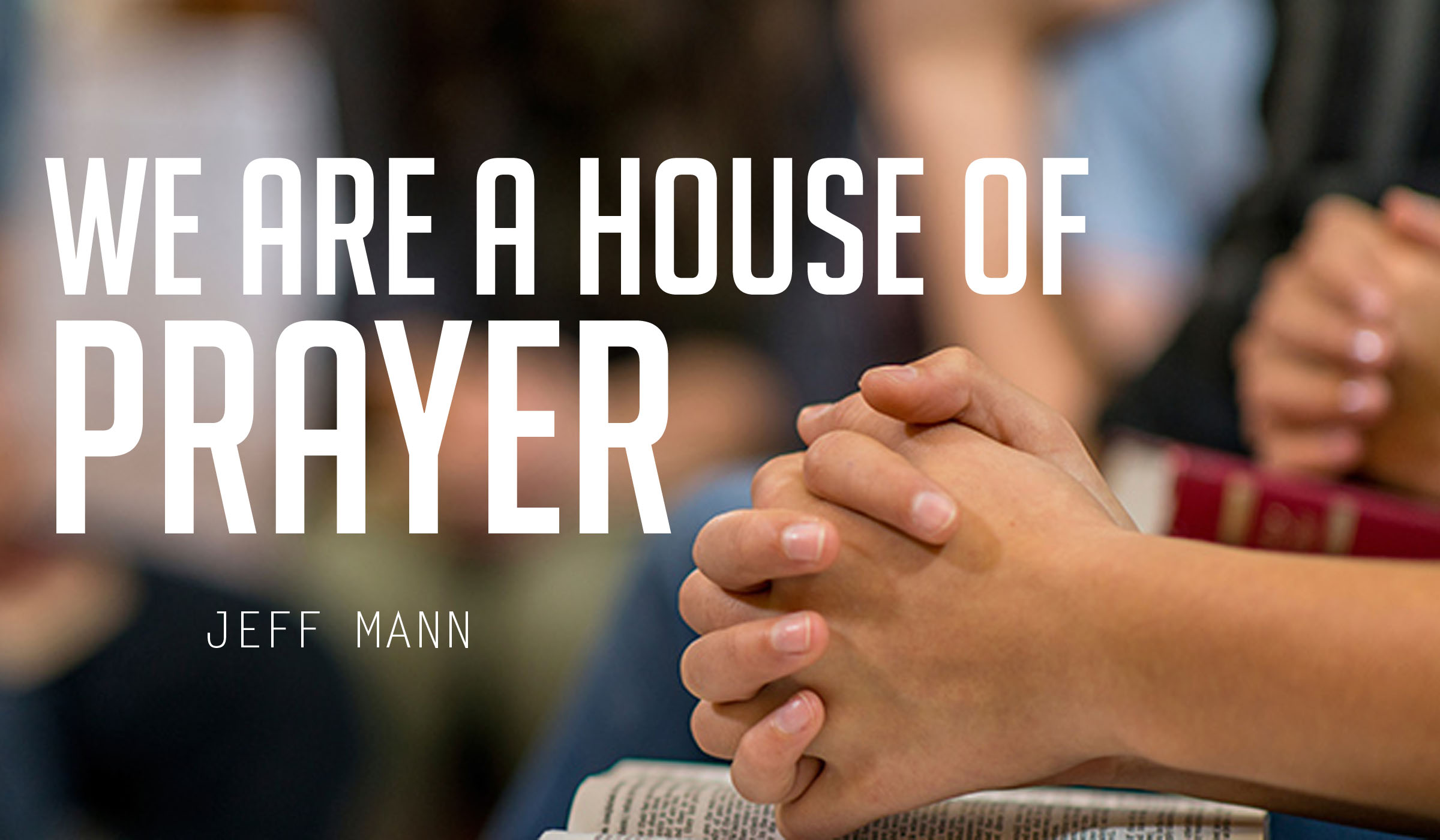 We are a House of Prayer