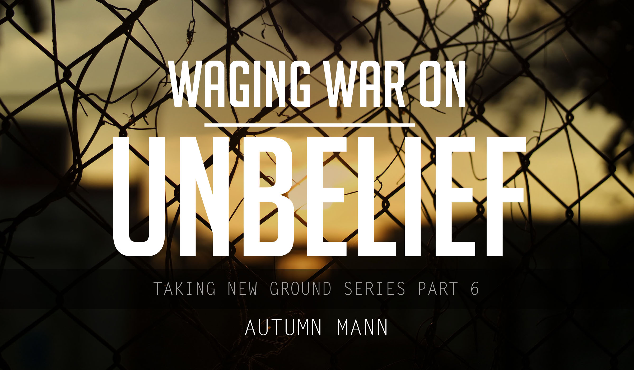 Waging War on Unbelief