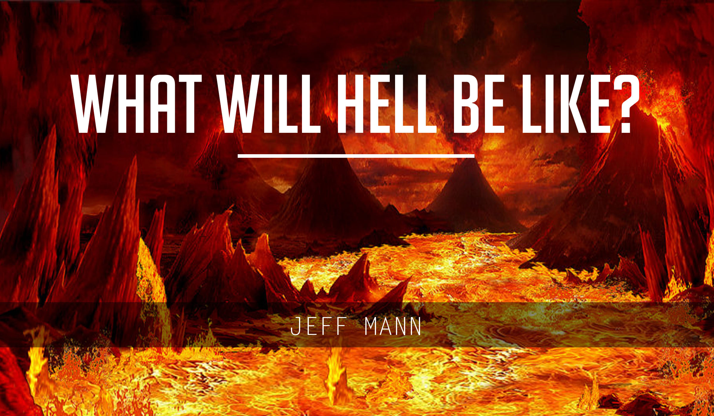 What Will Hell Be Like? – Eternity Series Part 2