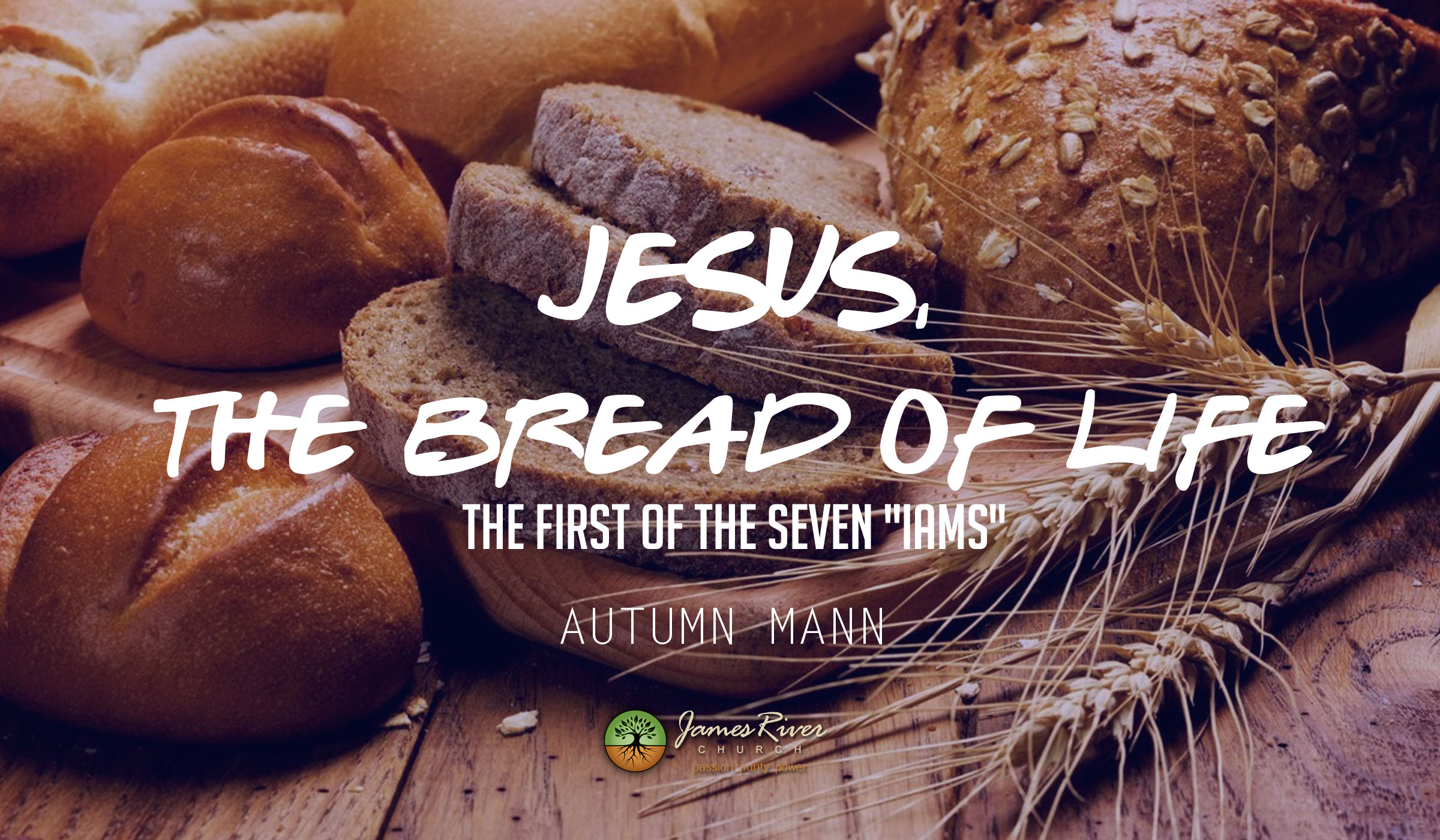 "Jesus, The Bread of Life, The First of the Seven ""I Ams"""