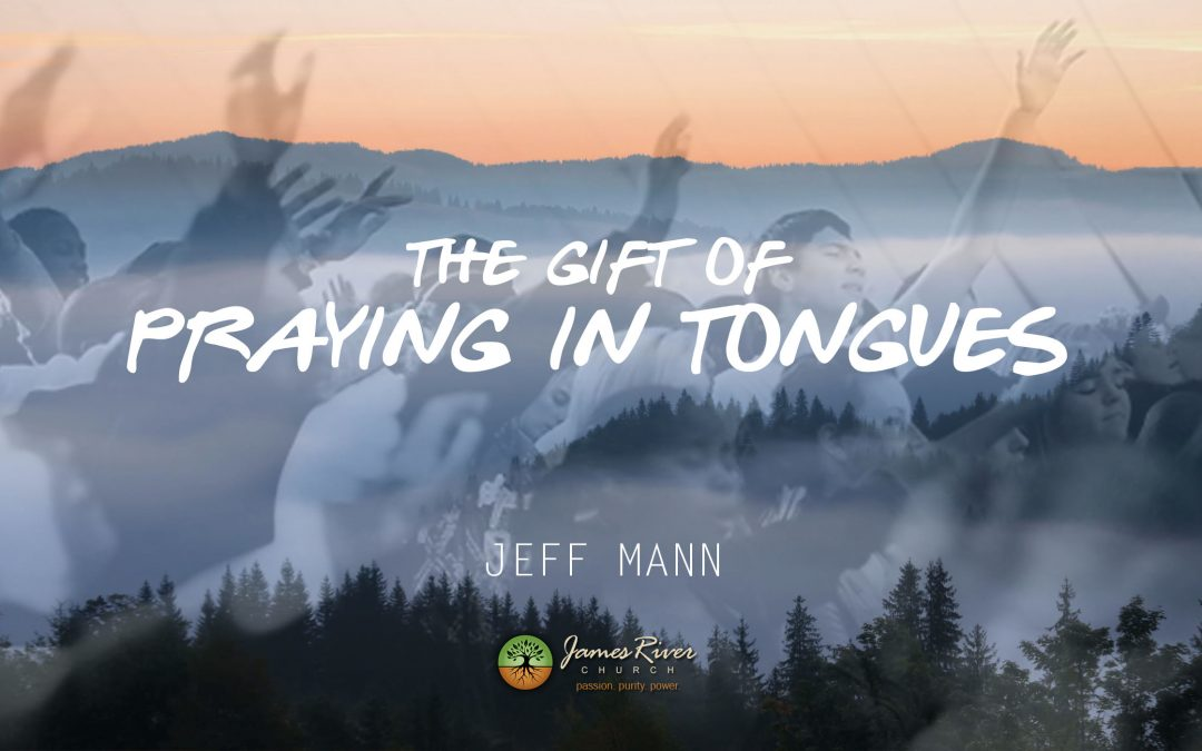 The Gift of Praying in Tongues