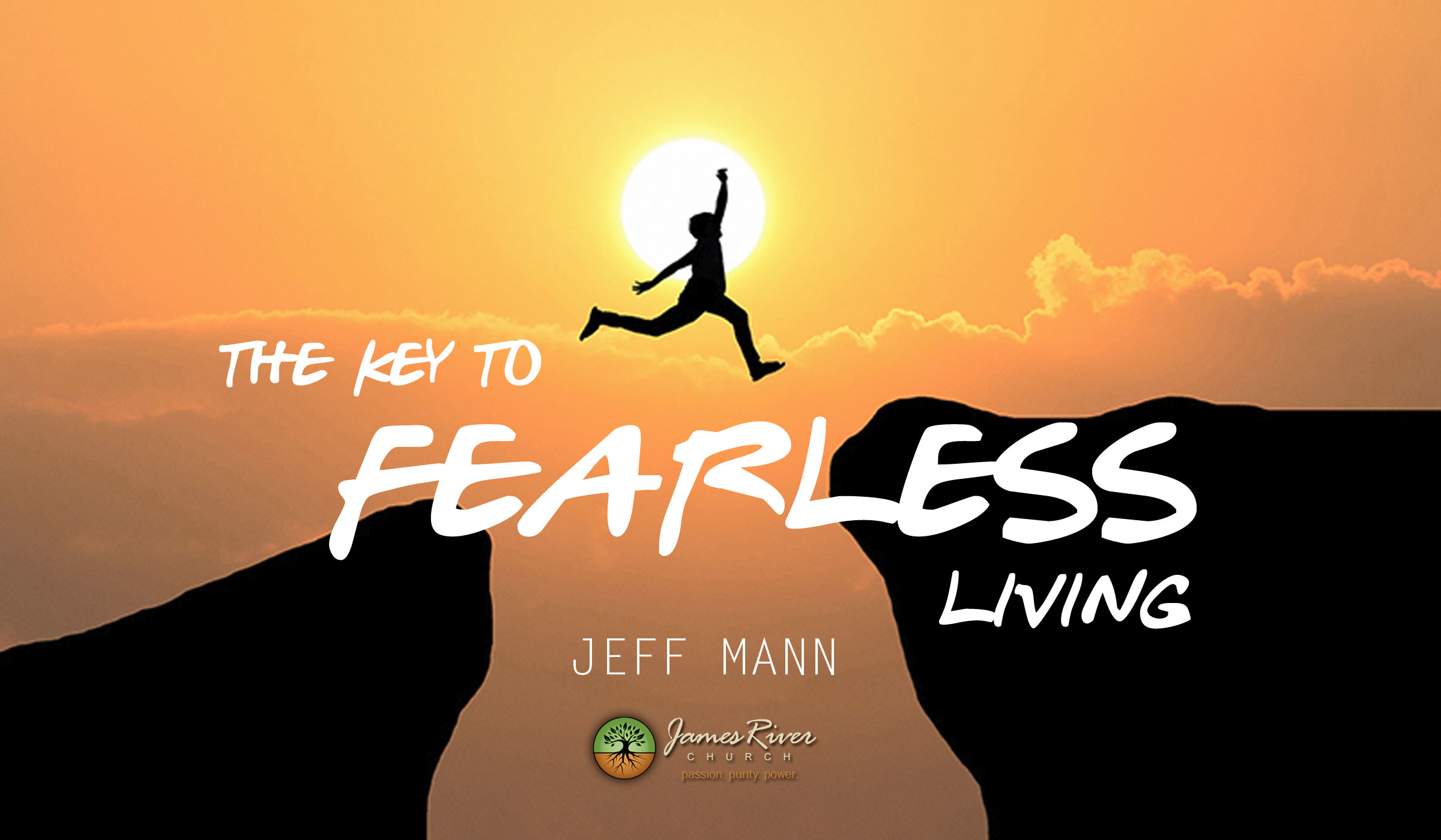 The Key To Fearless Living