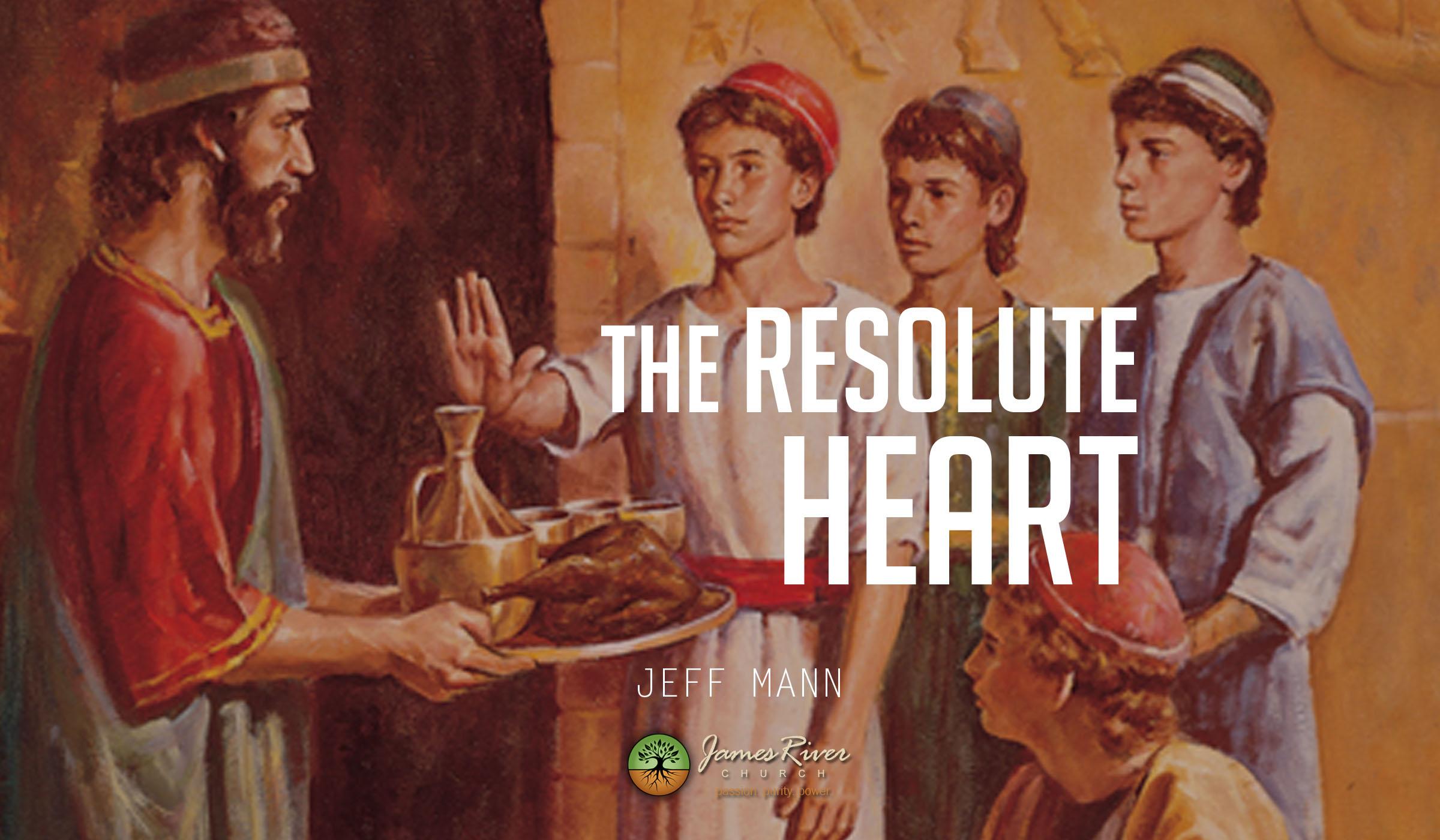 The Resolute Heart (Daniel 1)
