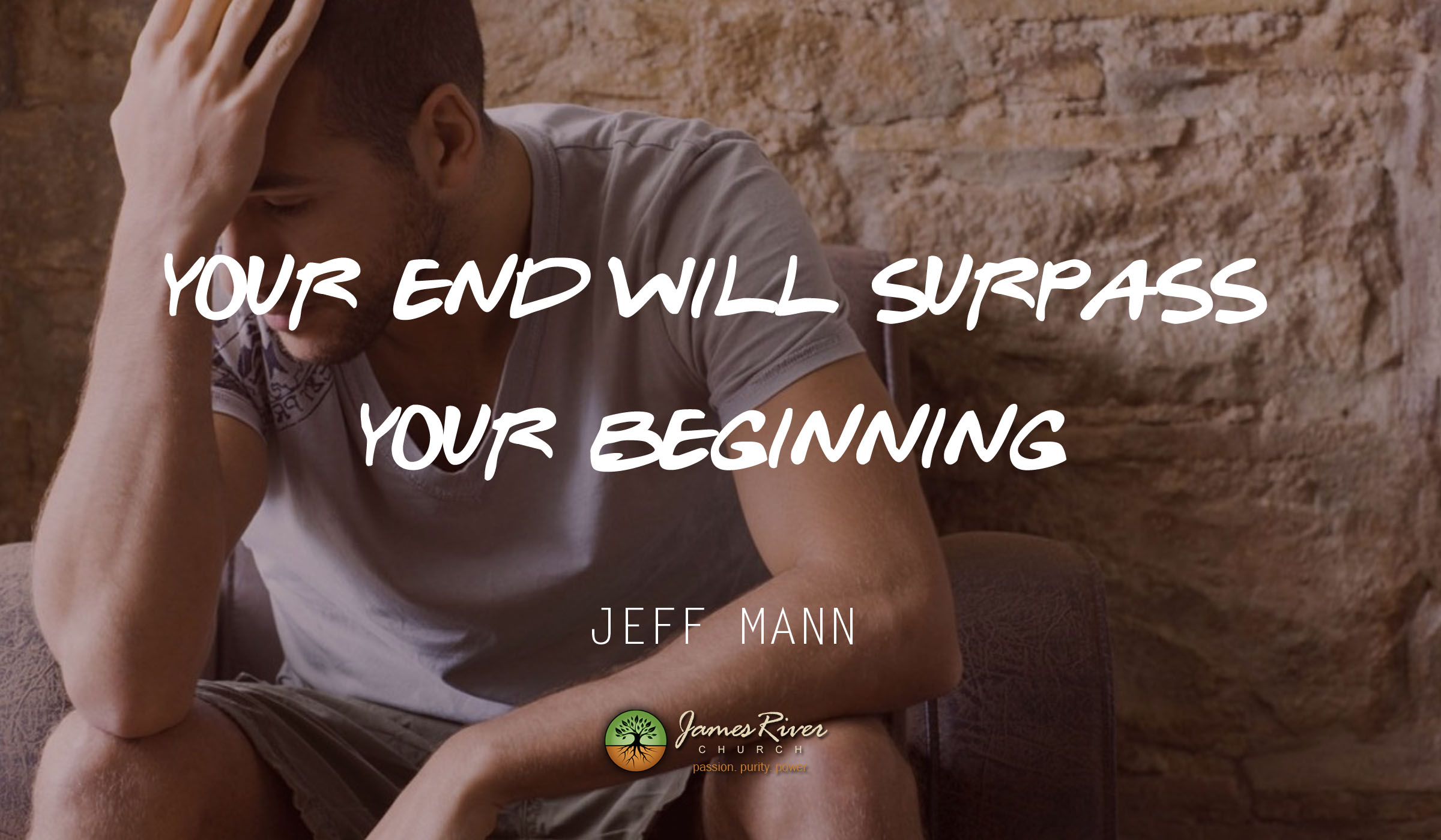 Your End Will Surpass Your Beginning