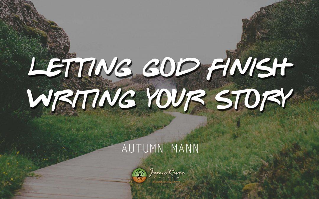 Letting God Finish Writing Your Story