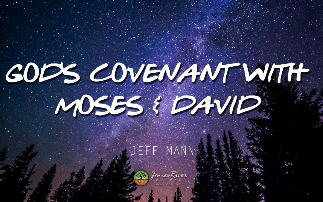 God's Covenant With Moses & David
