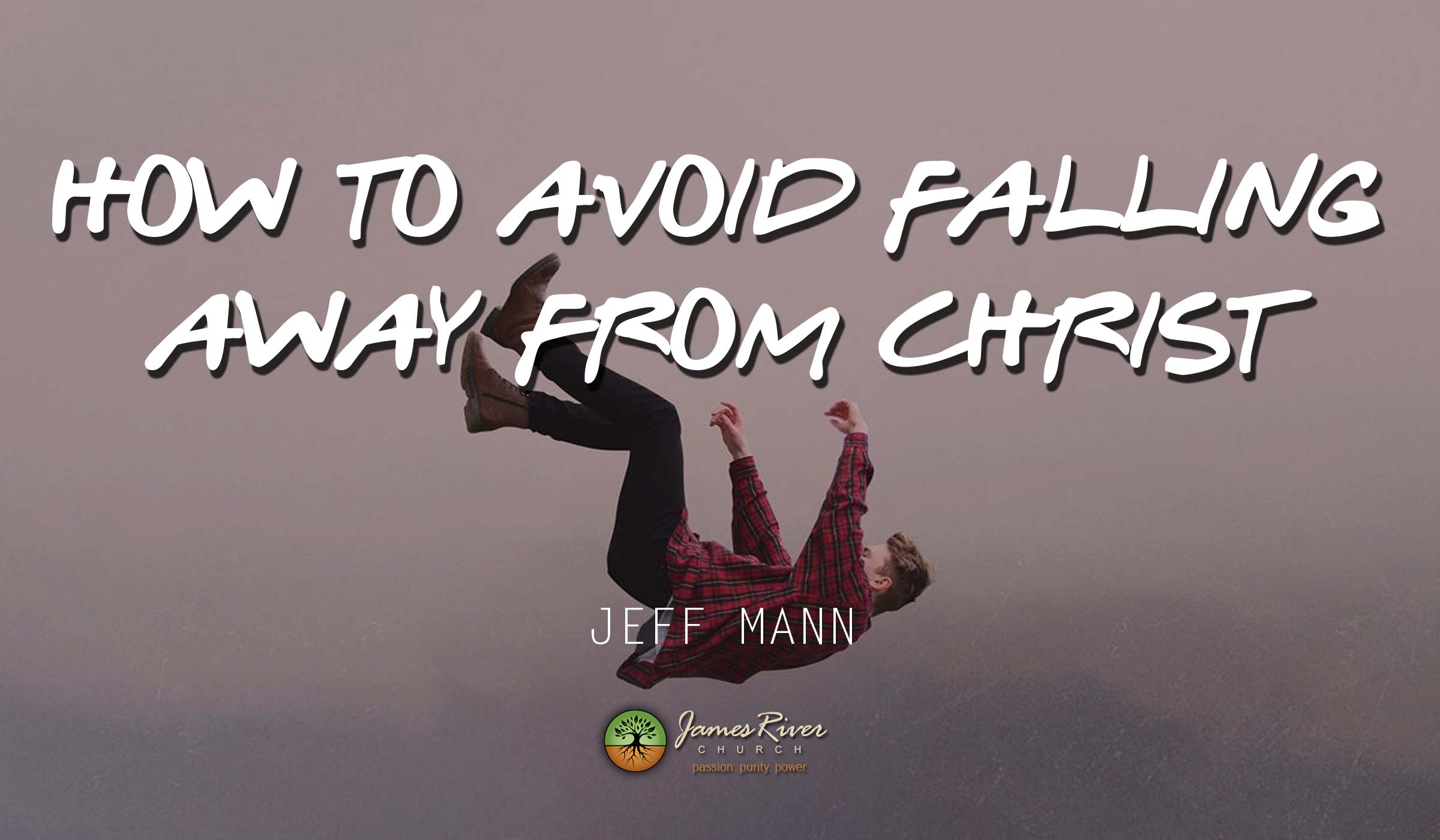 How to Avoid Falling Away from Christ