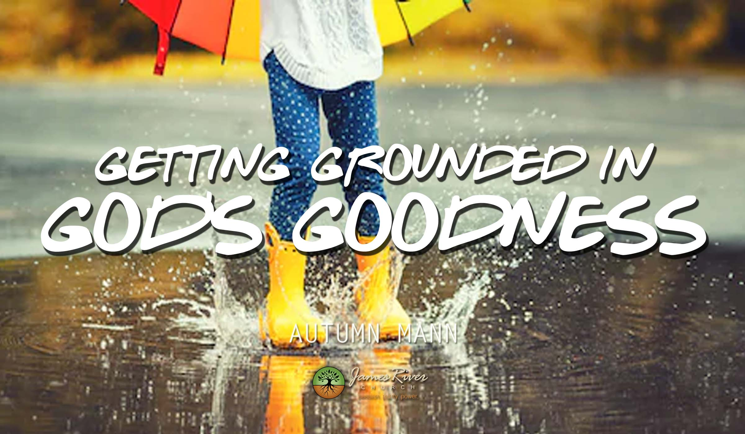Getting Grounded in God's Goodness