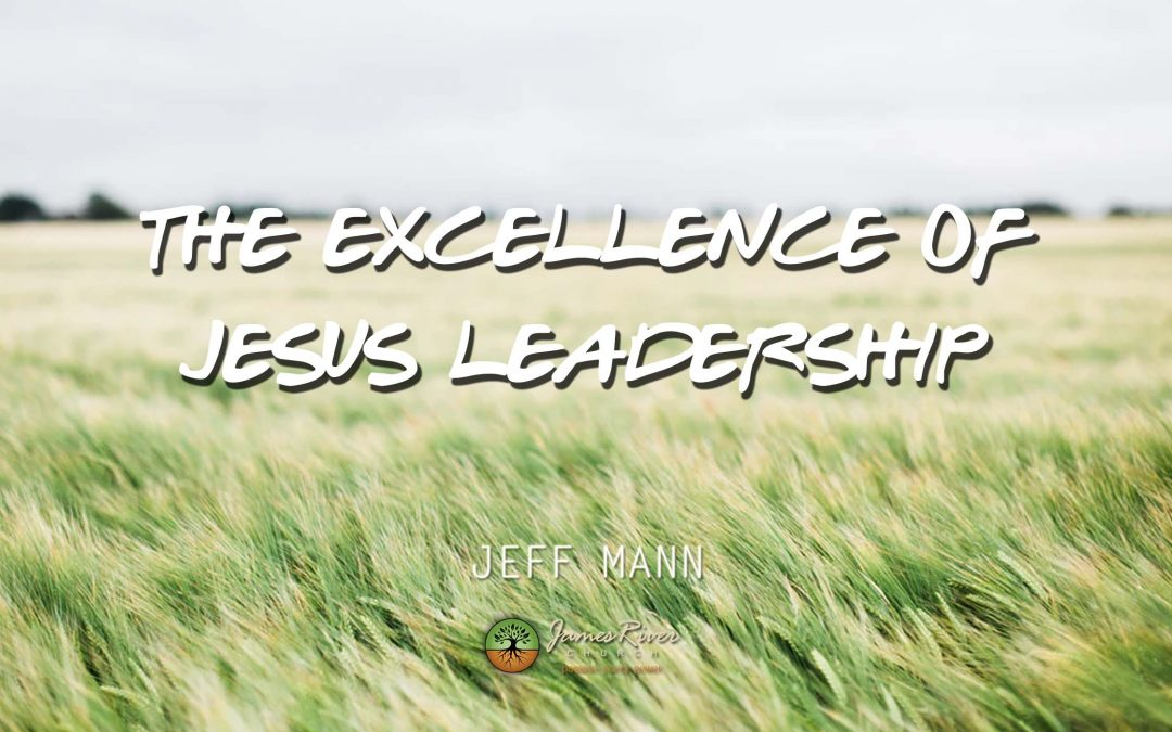 The Excellence Of Jesus Leadership